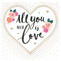 Servietten 25x25 cm - All you need is Love