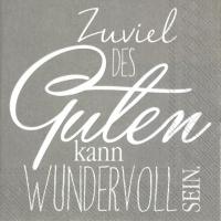 Servietten 25x25 cm - ZUVIEL DES GUTEN grey