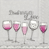 Servietten 25x25 cm - DRINK WHAT YOU LOVE